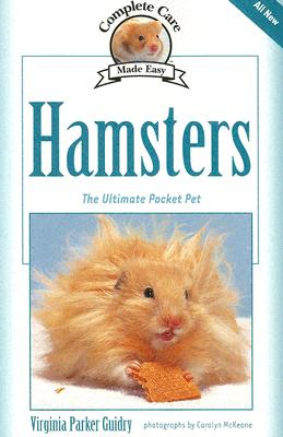 Complete Care Made Easy, Hamsters By Guidry, Virginia Parker/ McKeone, Carolyn (PHT)